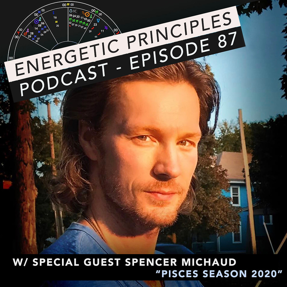 Energetic Principles Podcast - w/ guest Spencer Michaud