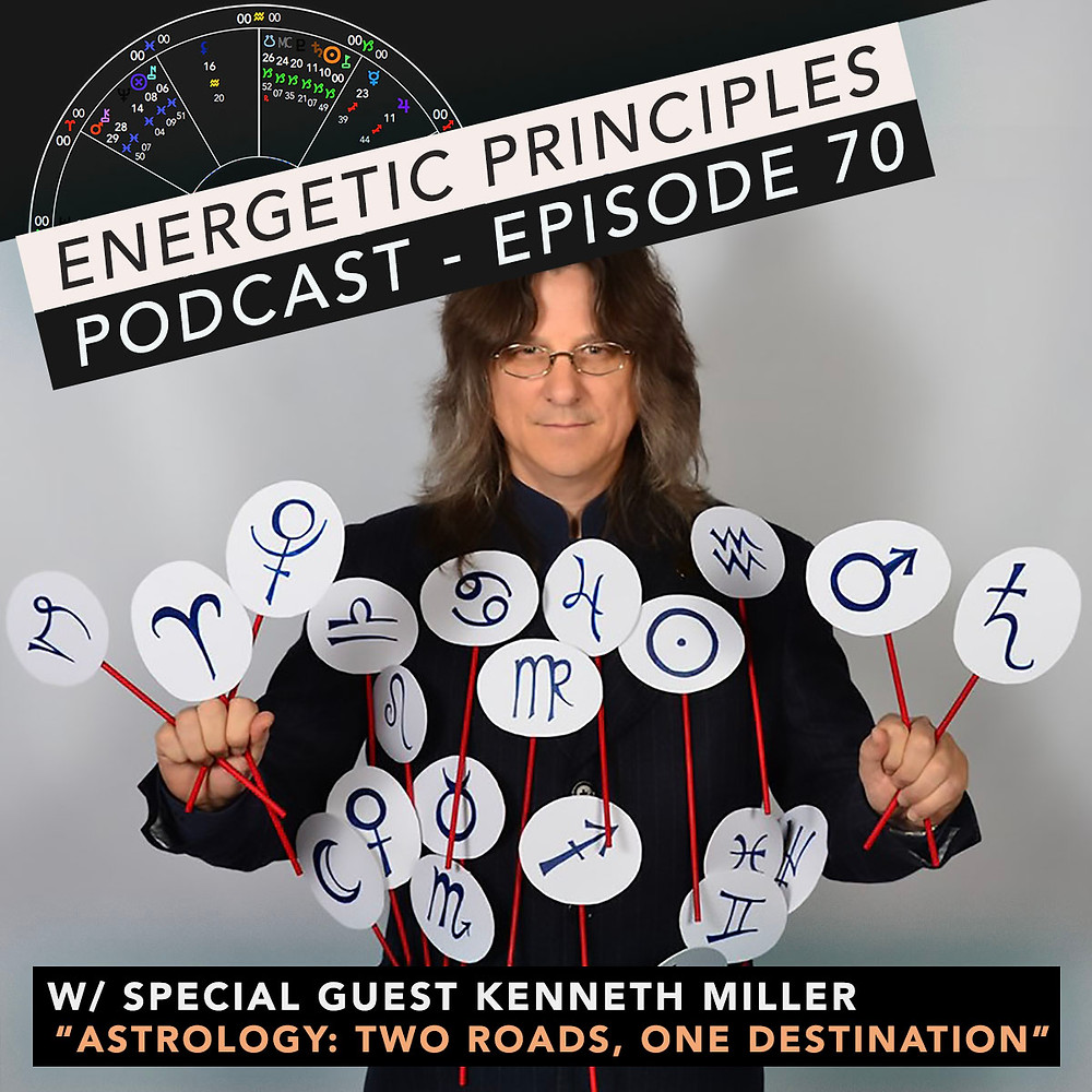 Energetic Principles Podcast - w/ guest Kenneth Miller