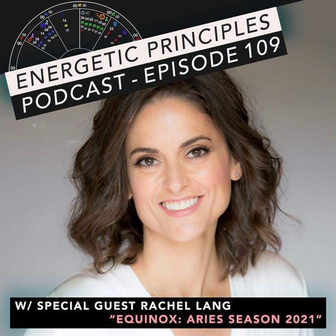 EP Podcast - Equinox: Aries Season 2021 w/ Rachel Lang ♈️