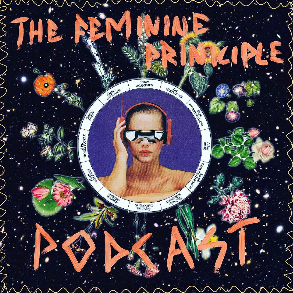 The Feminine Principle Podcast - Ep 3