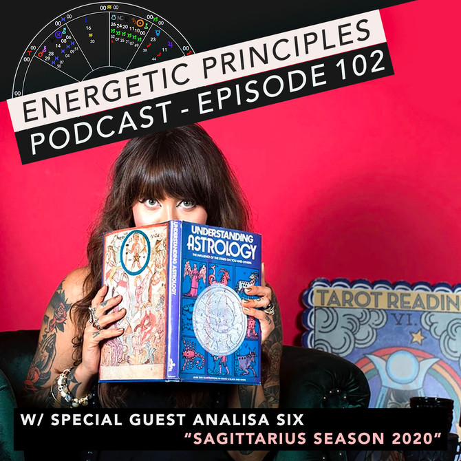 EP Podcast - Sagittarius Season 2020 w/ Analisa Six