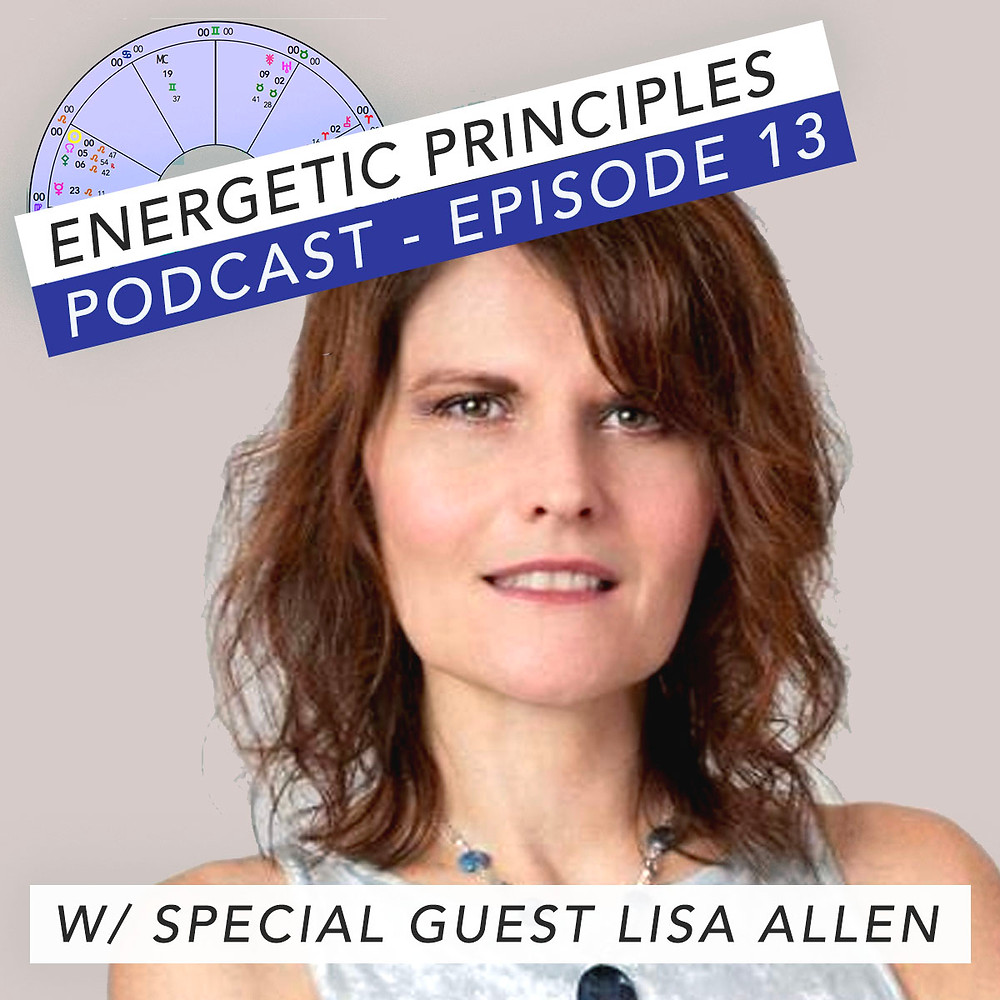 Energetic Principles Podcast - w/ guest Lisa Allen