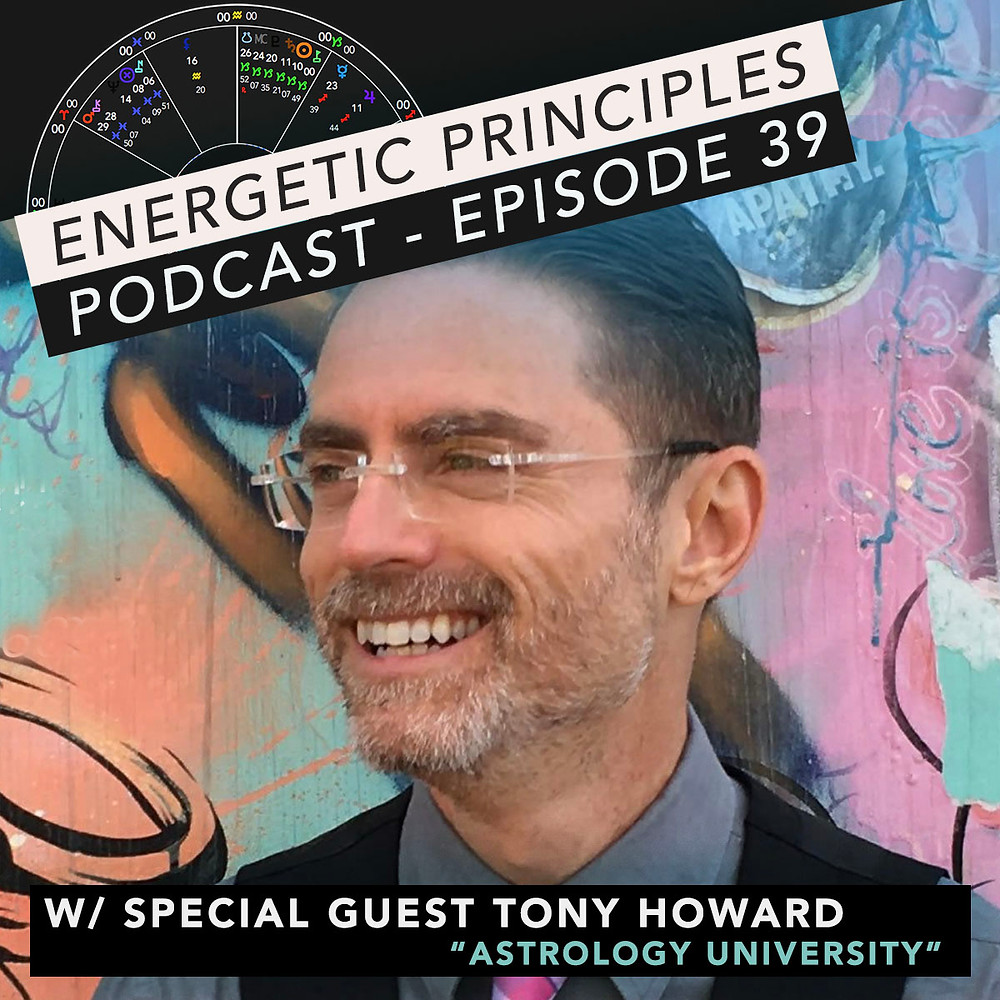 Energetic Principles Podcast - w/ guest Tony Howard