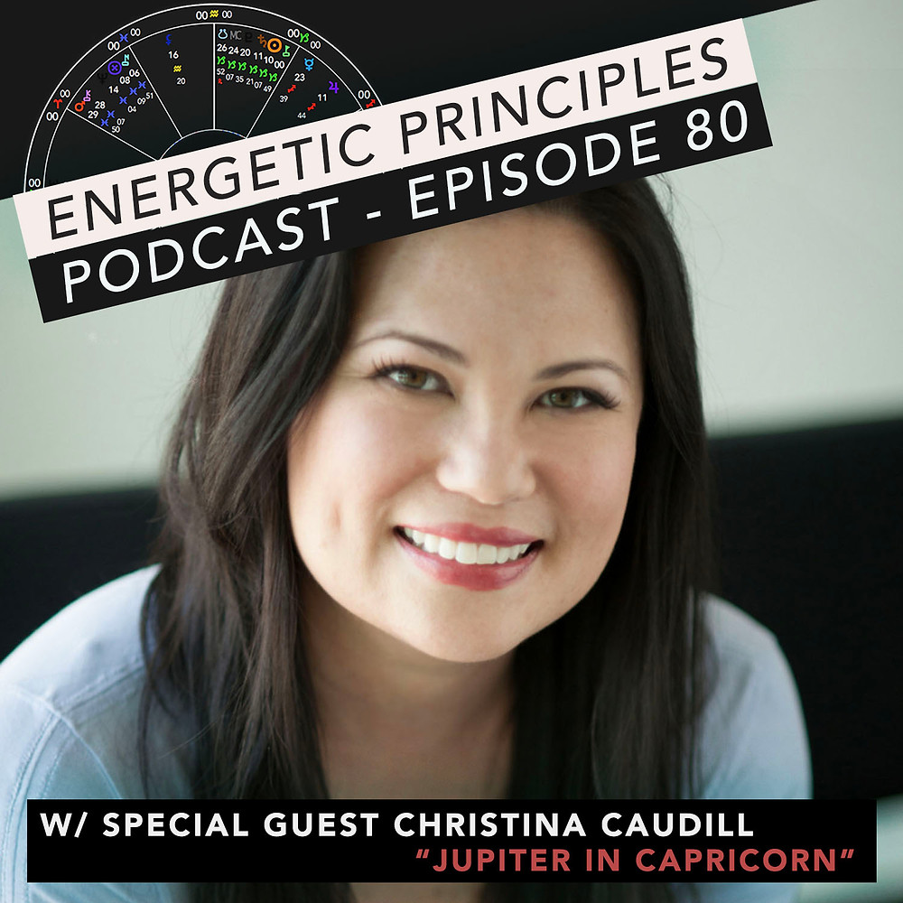 Energetic Principles Podcast - w/ guest Christina Caudill