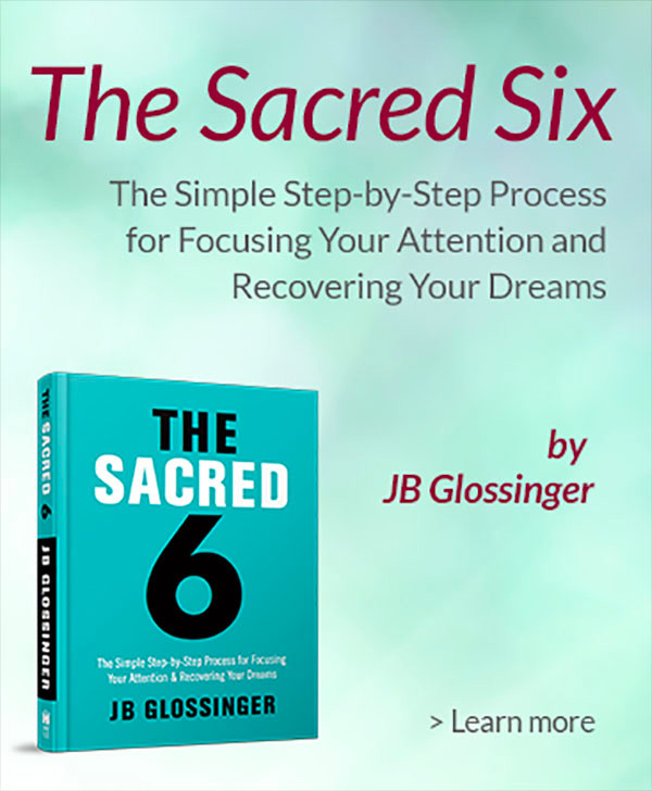 Writing Your Own Eulogy - The Sacred Six by JB Glossinger