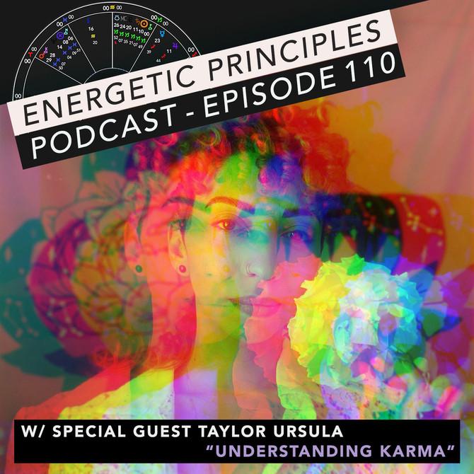 EP Podcast - Understanding Karma w/ Taylor Ursula 💫