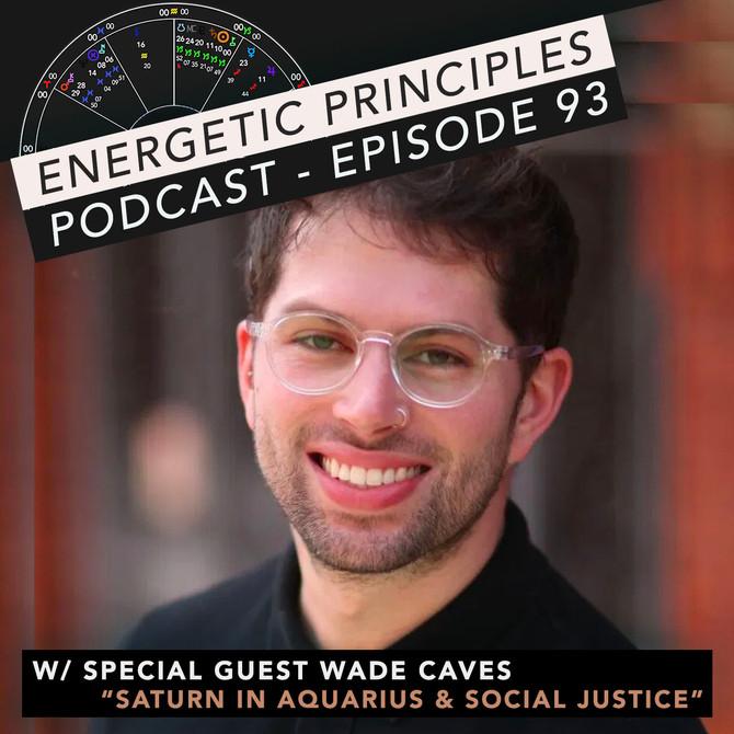 EP Podcast - Saturn in Aquarius & Social Justice w/ Wade Caves