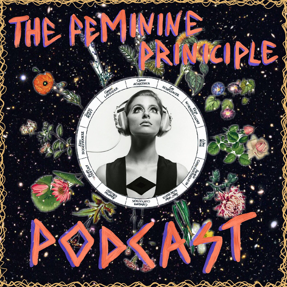 The Feminine Principle Podcast - Episode 13