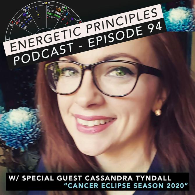 EP Podcast - Cancer Season 2020 w/ Cassandra Tyndall