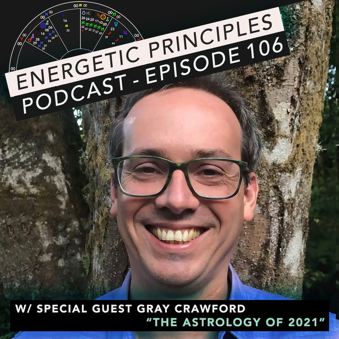 EP Podcast - The Astrology of 2021 w/ Gray Crawford 💫