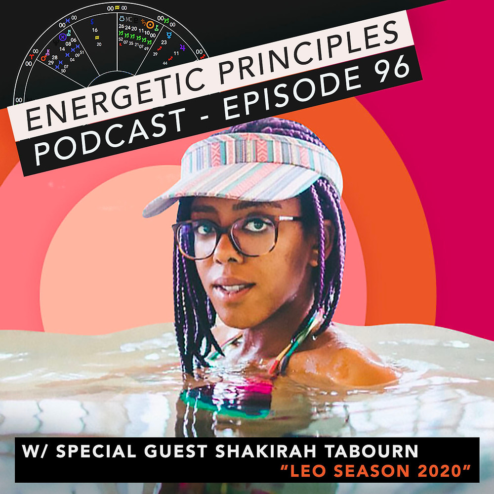 Energetic Principles Podcast - w/ guest Shakirah Tabourn