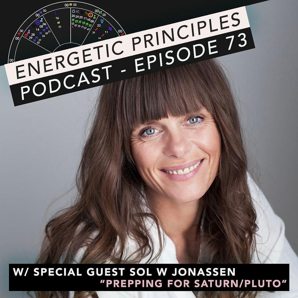 Energetic Principles Podcast - w/ guest Sol Jonassen