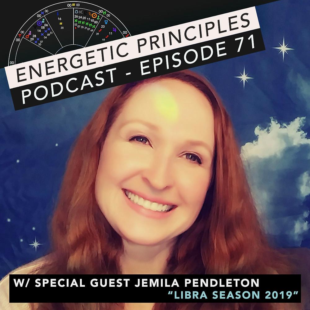 Energetic Principles Podcast - w/ guest Jemila Pendleton