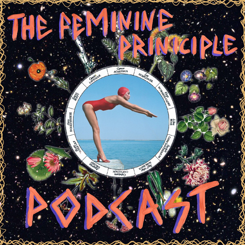 The Feminine Principle Podcast - Episode #40