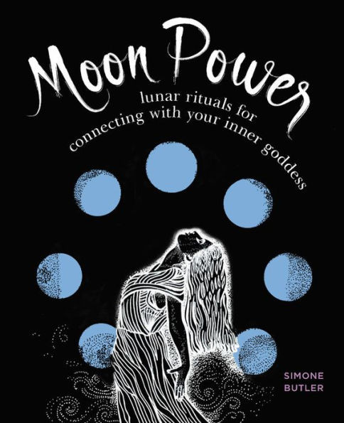 Simone Butler - Moon Power: Lunar Rituals For Connecting With Your Inner Goddess