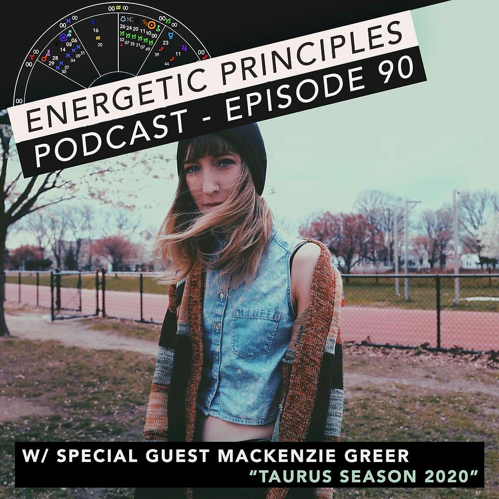 Energetic Principles Podcast - w/ guest Mackenzie Greer
