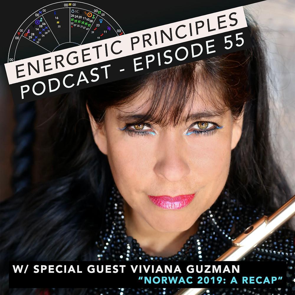 Energetic Principles Podcast - w/ guest Viviana Guzman - NORWAC 2019: A Recap