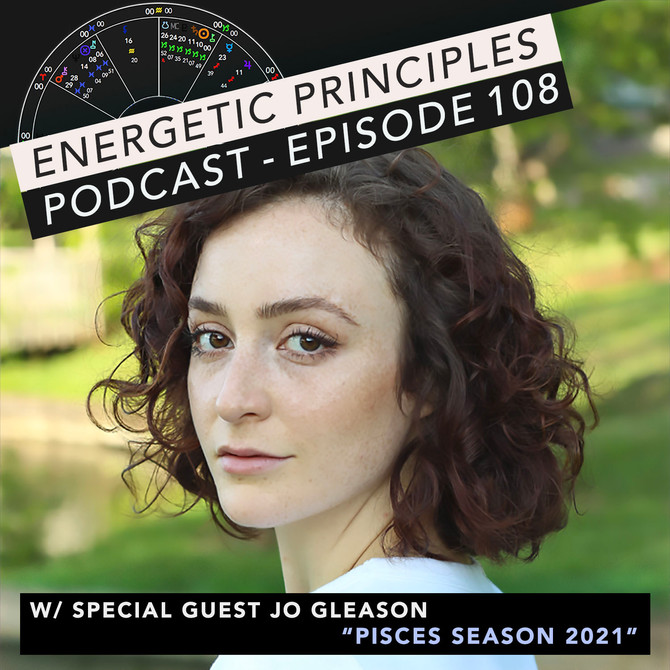 EP Podcast - Pisces Season 2021 w/ Jo Gleason ♓️