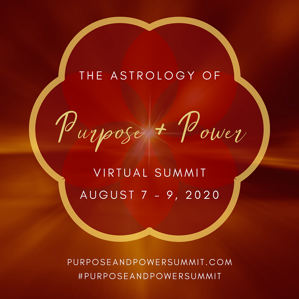 The Astrology of Purpose & Power - Virtual Summit - Aug 7th - 9th, 2020