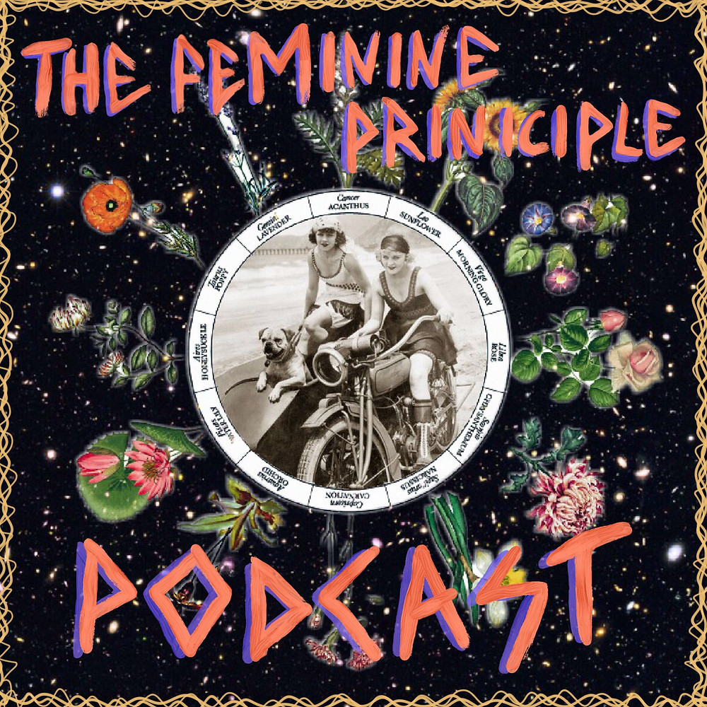 The Feminine Principle Podcast - Adventures of Heart & Soul