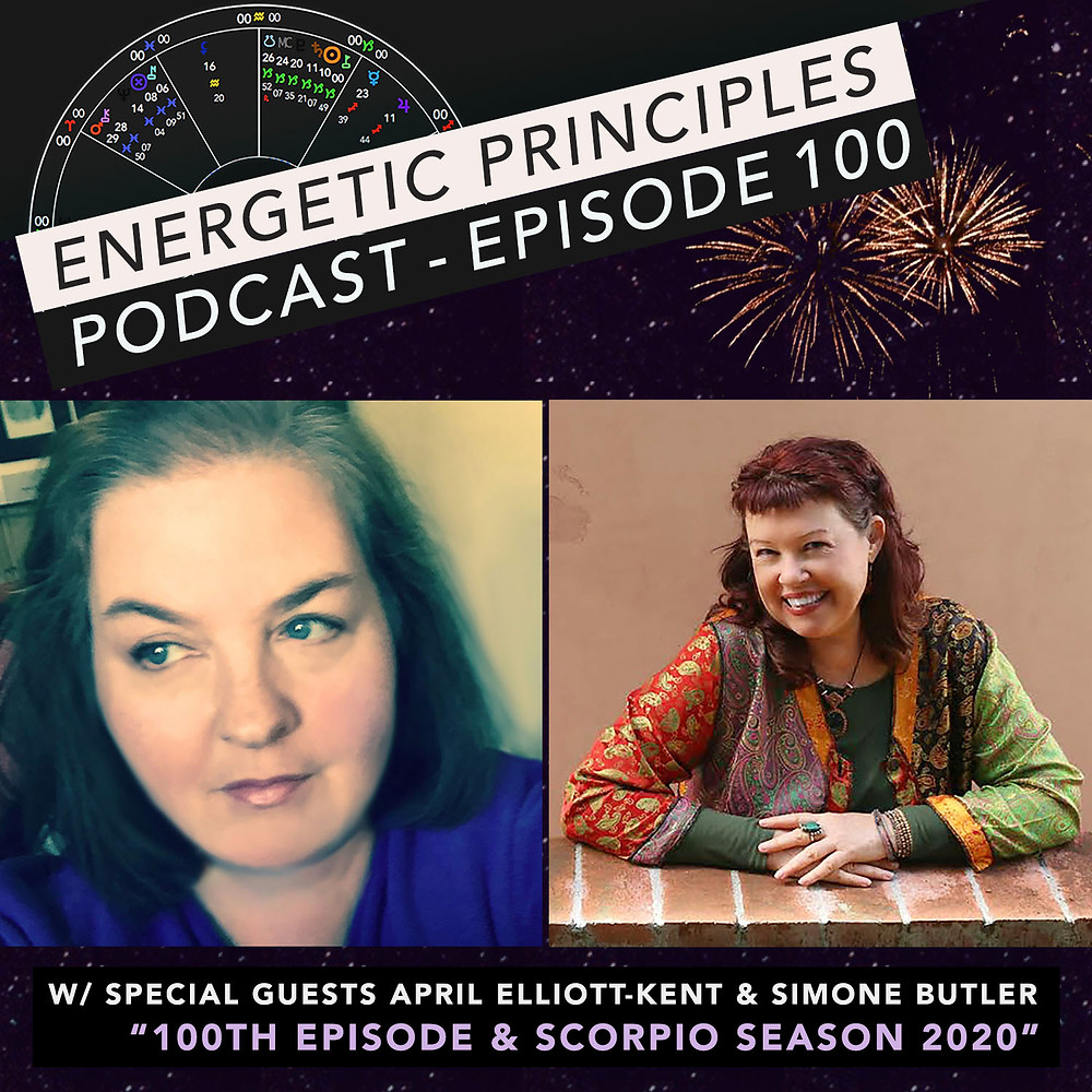 Energetic Principles 100th Podcast - w/ guests April Elliott-Kent & Simone Butler