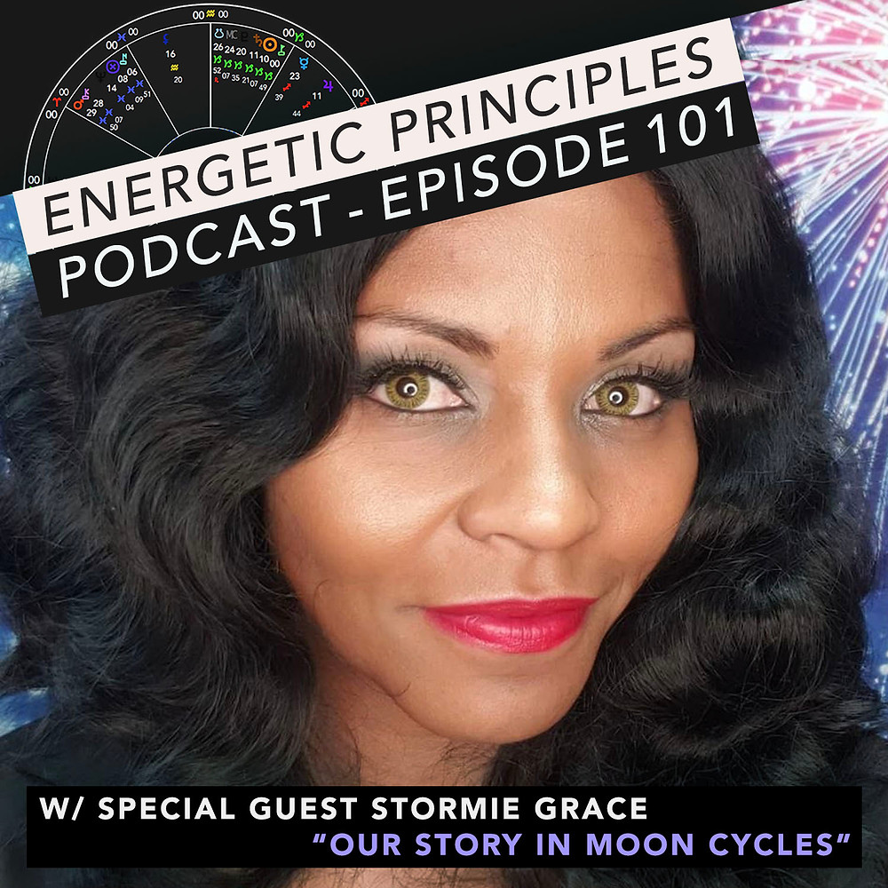 Energetic Principles Podcast - w/ guest Stormie Grace