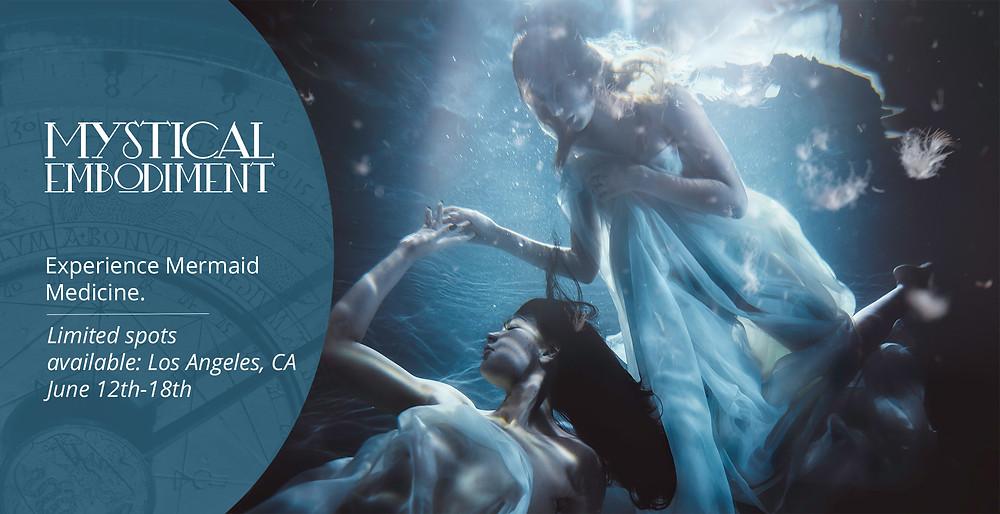 Mystical Embodiment - Mermaid Medicine - Private Sessions - Los Angeles, CA June 12th - 18th