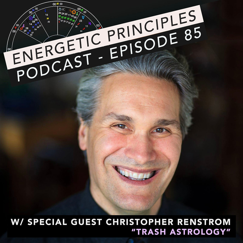 Energetic Principles Podcast - w/ guest Christopher Renstrom