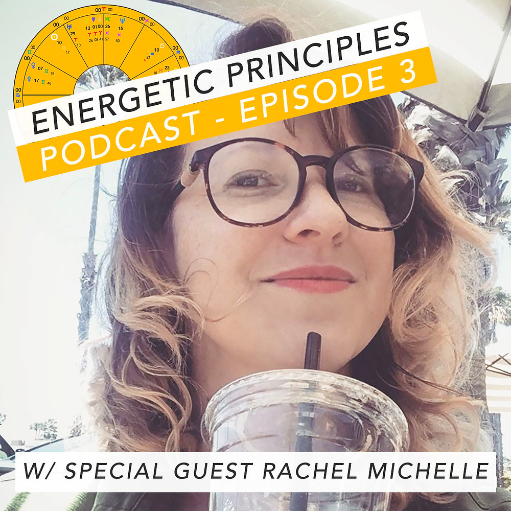 Energetic Principles Podcast - w/ guest Rachel Michelle Fernandes