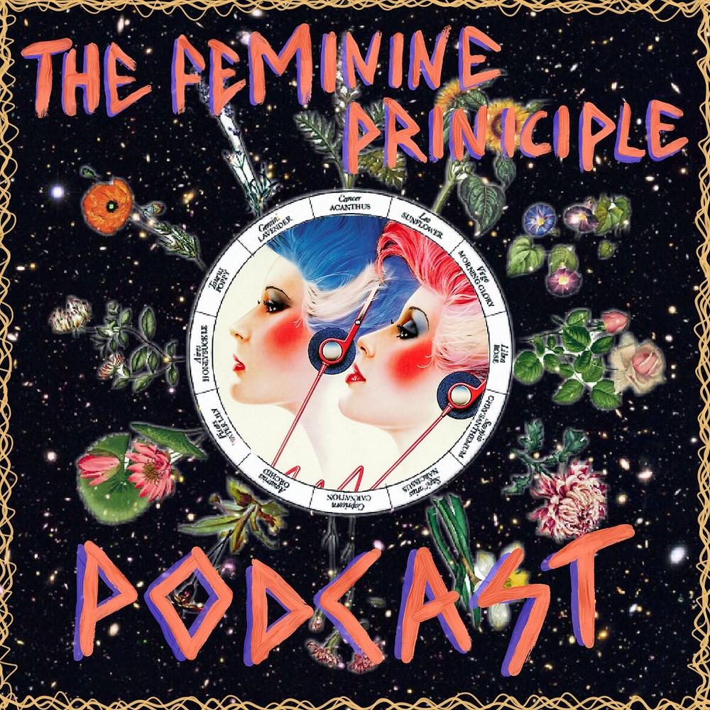 The Feminine Principle Podcast - Episode #15