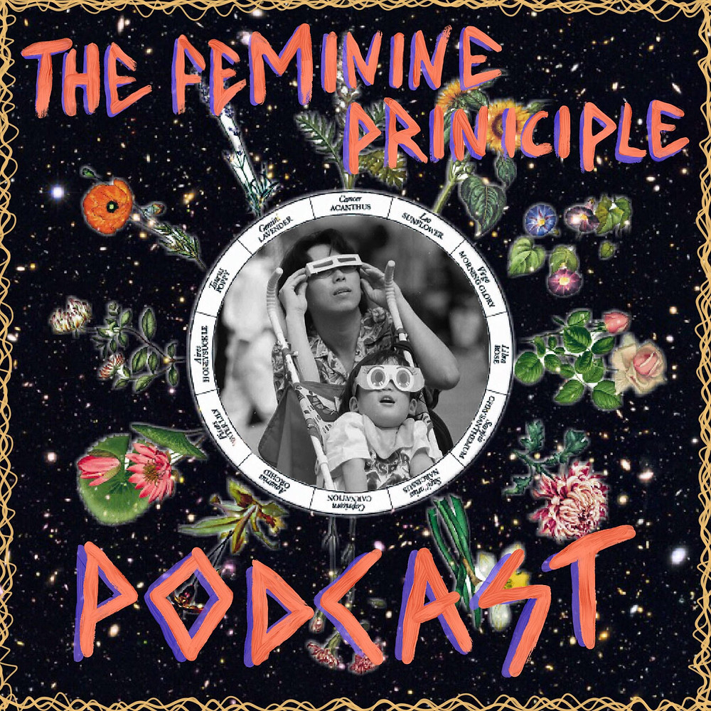 The Feminine Principle Podcast - Solar Eclipse in Leo