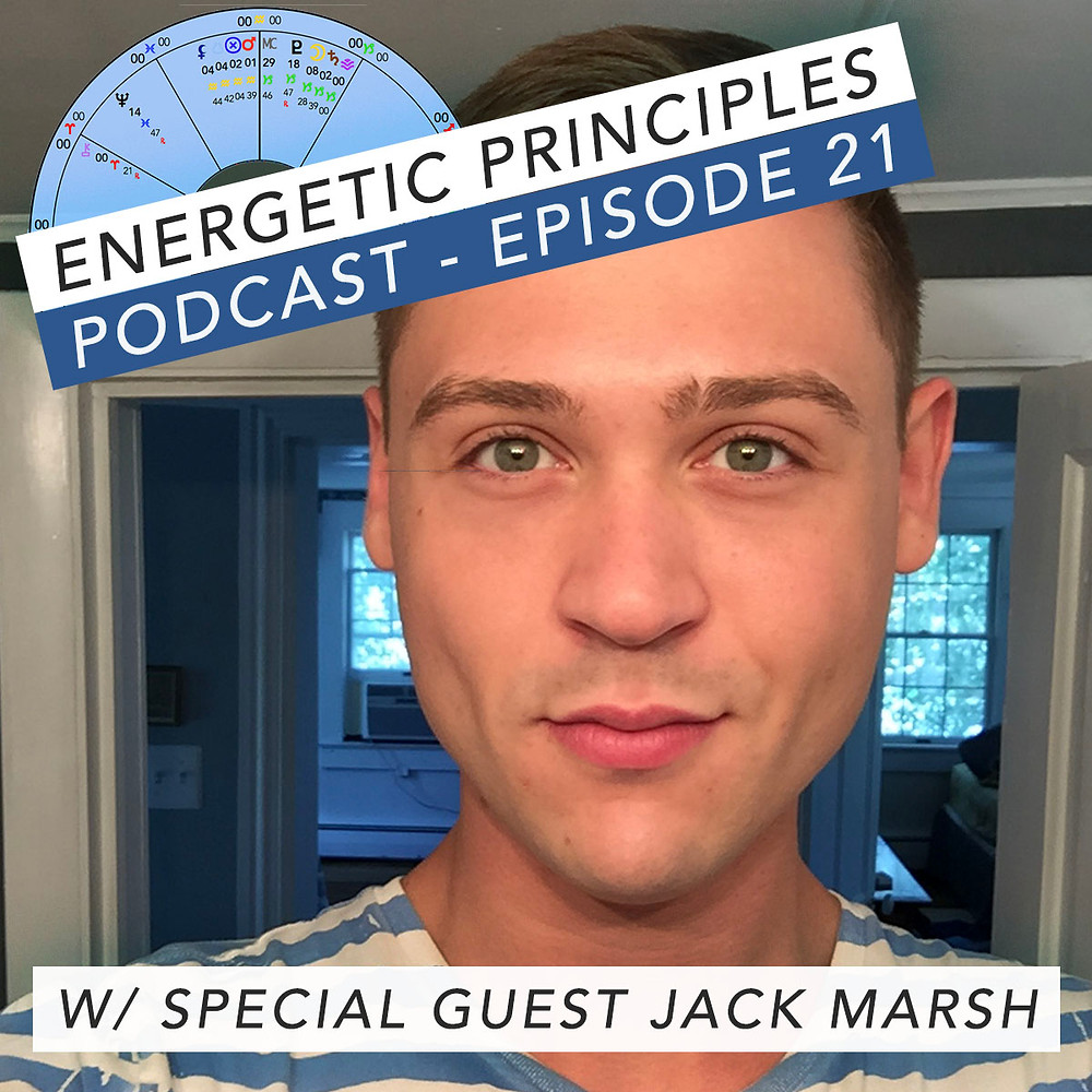 Energetic Principles Podcast - w/ guest Jack Marsh