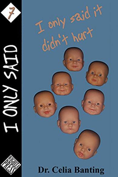 I Only Said It DIdn't Hurt