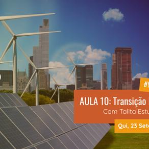 Diário de Bordo Curso YCL 2021.2: AULA #10 Transição energética: Brasil e Panorama Global
