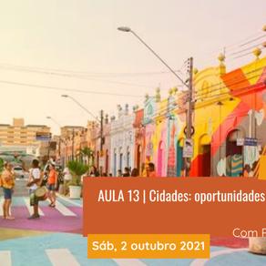 Diário de Bordo Curso YCL 2021.2: AULA #13 Cidades: oportunidades para mitigação e adaptação