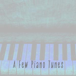 A Few Piano Tunes