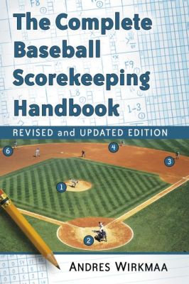 The Complete Baseball Scorekeeping Handbook