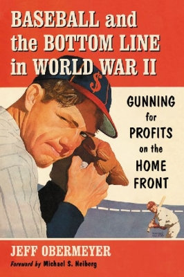 Baseball and the Bottom Line in World War II