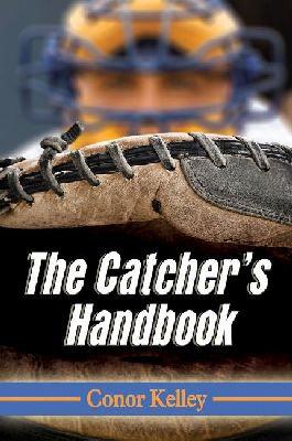 The Catcher's Handbook