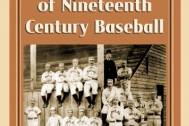 The Culture and Ethnicity of 19th Century Baseball