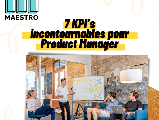 7 KPI's incontournables pour Product Manager