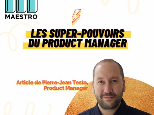 Les Product Managers doivent-ils avoir des super-pouvoirs? 🦸♀️🦸