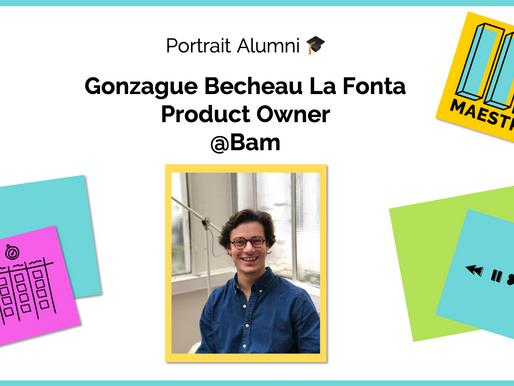Gonzague Becheau La Fonta, Product Owner @Bam et alumni Maestro