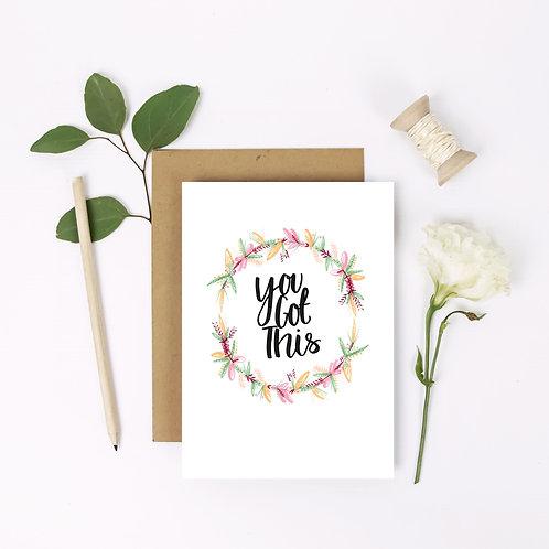 You Got This Flower Wreath Card