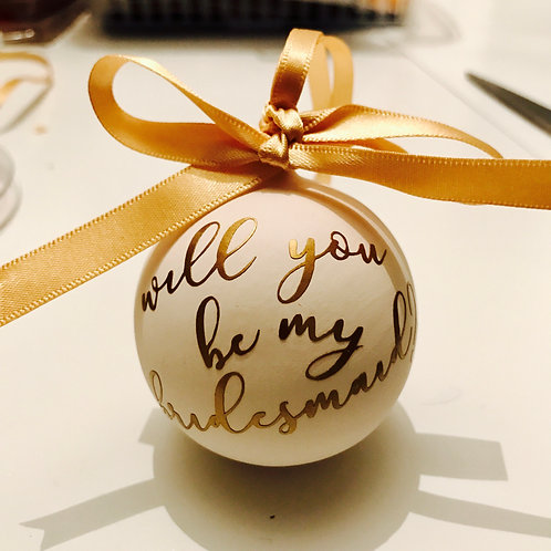 will you be my bridesmaid bauble