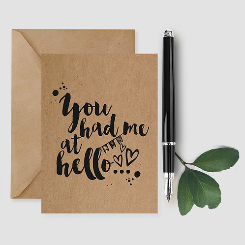 You Had Me At Hello card