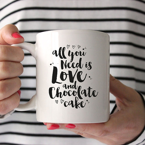 All You Need is Love and Chocolate Cake Mug