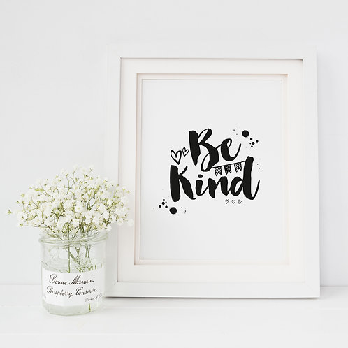Be Kind Print - Free Download USE Code KIND10