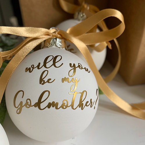 Will You Be My Godmother Bauble