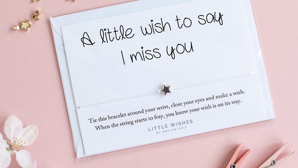 Little Wishes Bracelet -I Miss You